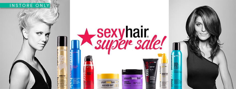 Sexy Hair Super Sale Instore Only Limited Stocks